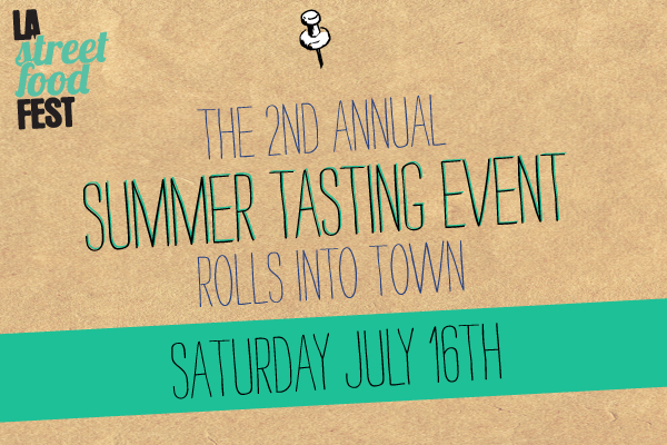 LA Street Food Fest 2nd Annual Summer Tasting